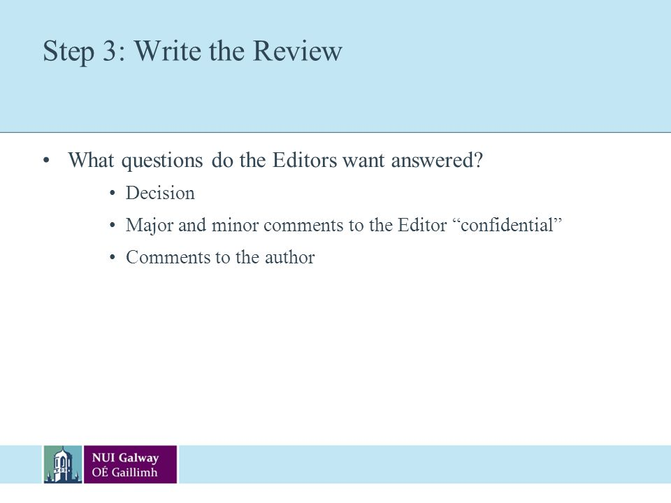 Step 3: Write the Review What questions do the Editors want answered