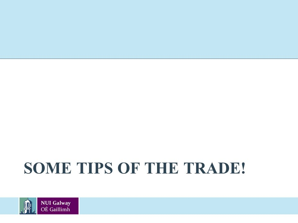 Some tips of the trade!