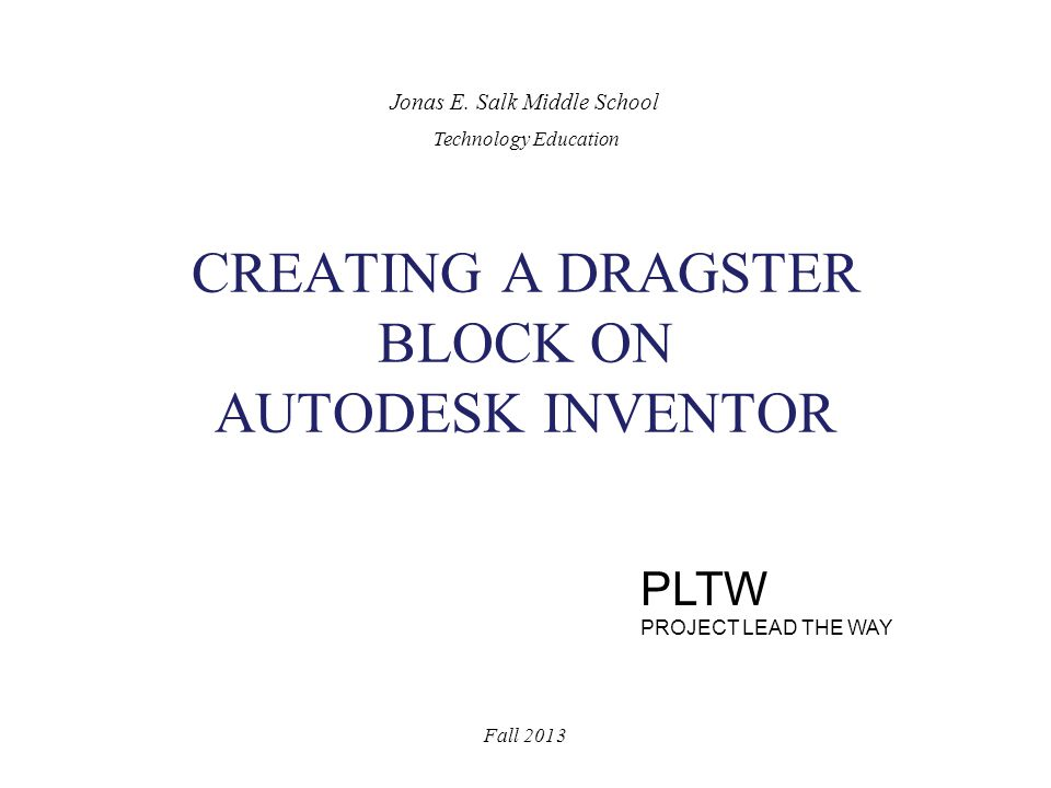CREATING A DRAGSTER BLOCK ON AUTODESK INVENTOR