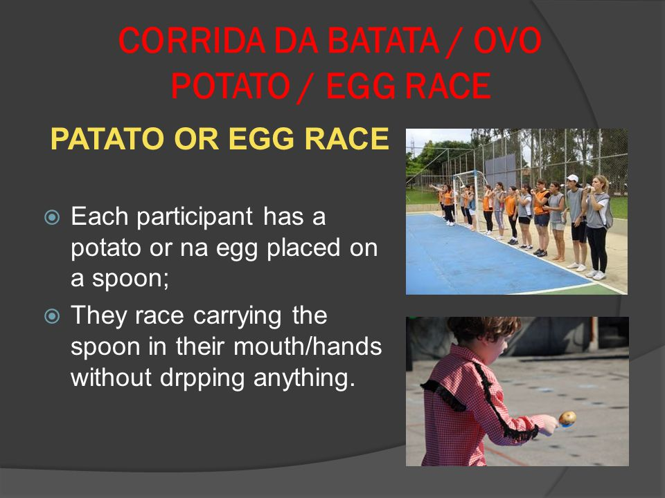 CORRIDA DA BATATA / OVO POTATO / EGG RACE
