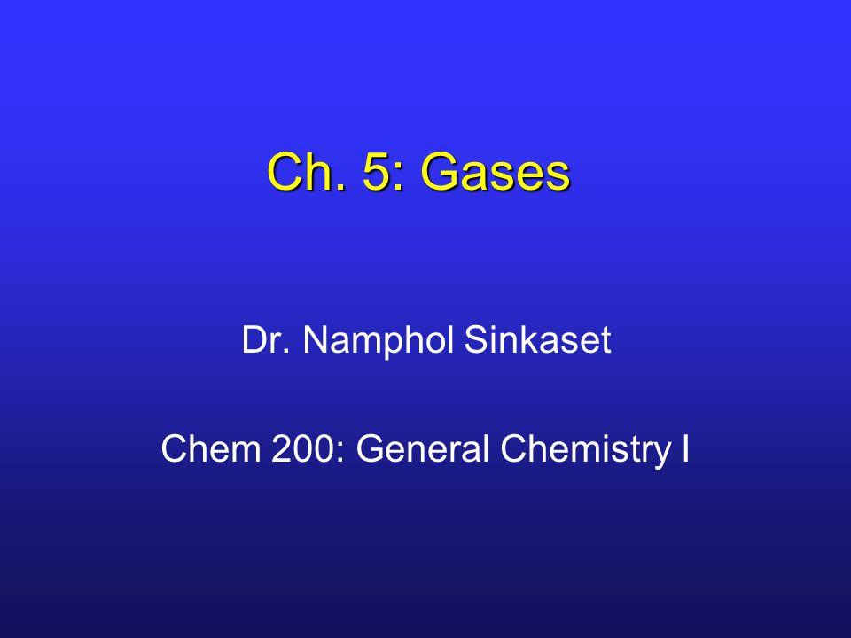 Dr. Namphol Sinkaset Chem 200: General Chemistry I