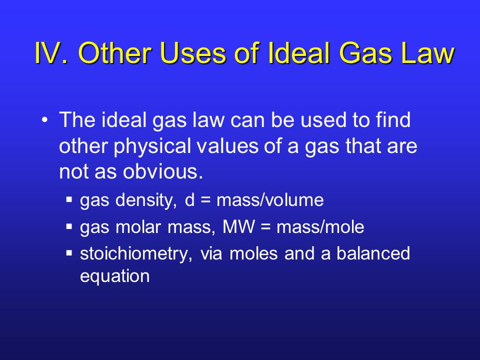 IV. Other Uses of Ideal Gas Law