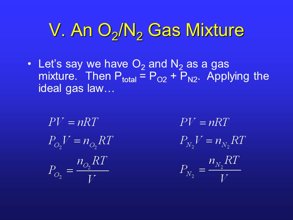 V. An O2/N2 Gas Mixture Let's say we have O2 and N2 as a gas mixture.