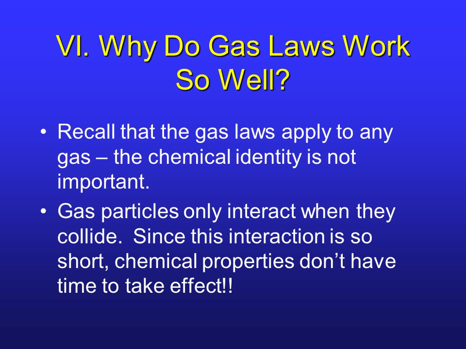 VI. Why Do Gas Laws Work So Well