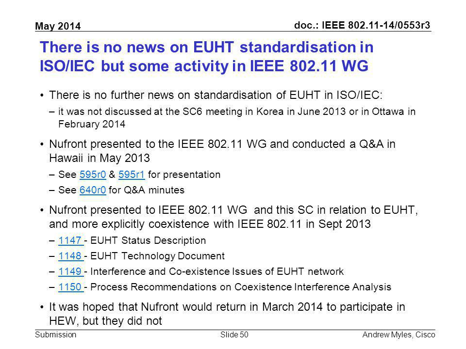 There is no news on EUHT standardisation in ISO/IEC but some activity in IEEE 802.11 WG