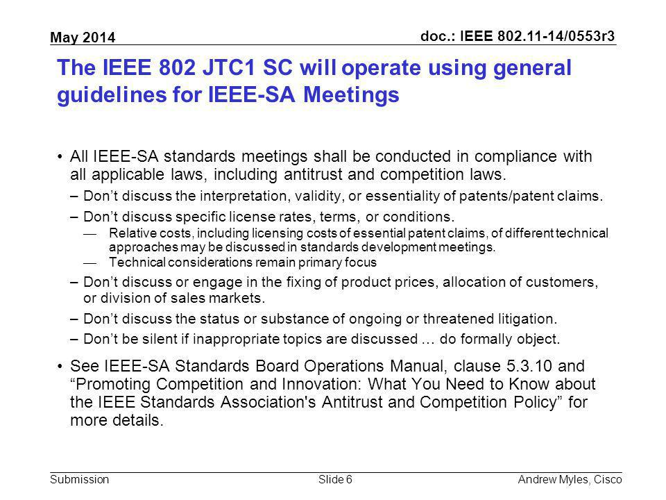 July 2010 doc.: IEEE 802.11-10/0xxxr0. The IEEE 802 JTC1 SC will operate using general guidelines for IEEE-SA Meetings.