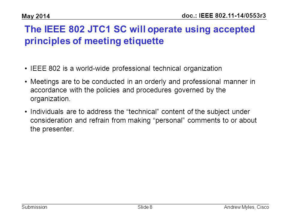 July 2010 doc.: IEEE 802.11-10/0xxxr0. The IEEE 802 JTC1 SC will operate using accepted principles of meeting etiquette.