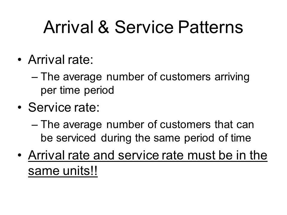 Arrival & Service Patterns