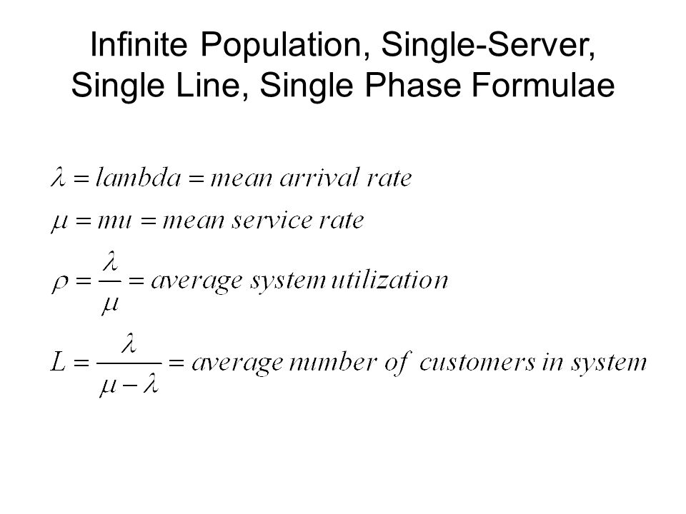 Infinite Population, Single-Server, Single Line, Single Phase Formulae