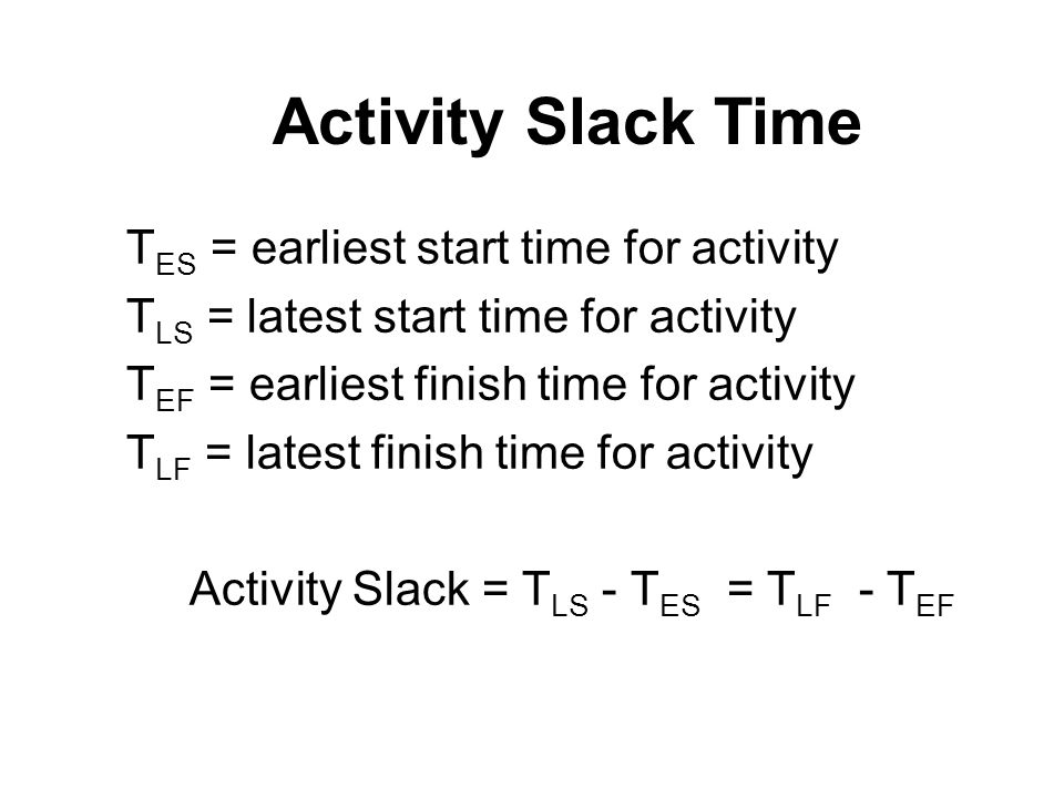 Activity Slack = TLS - TES = TLF - TEF