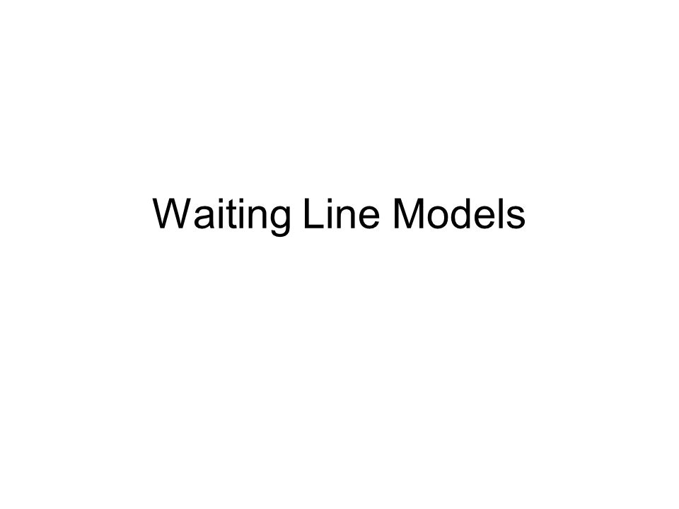 Waiting Line Models