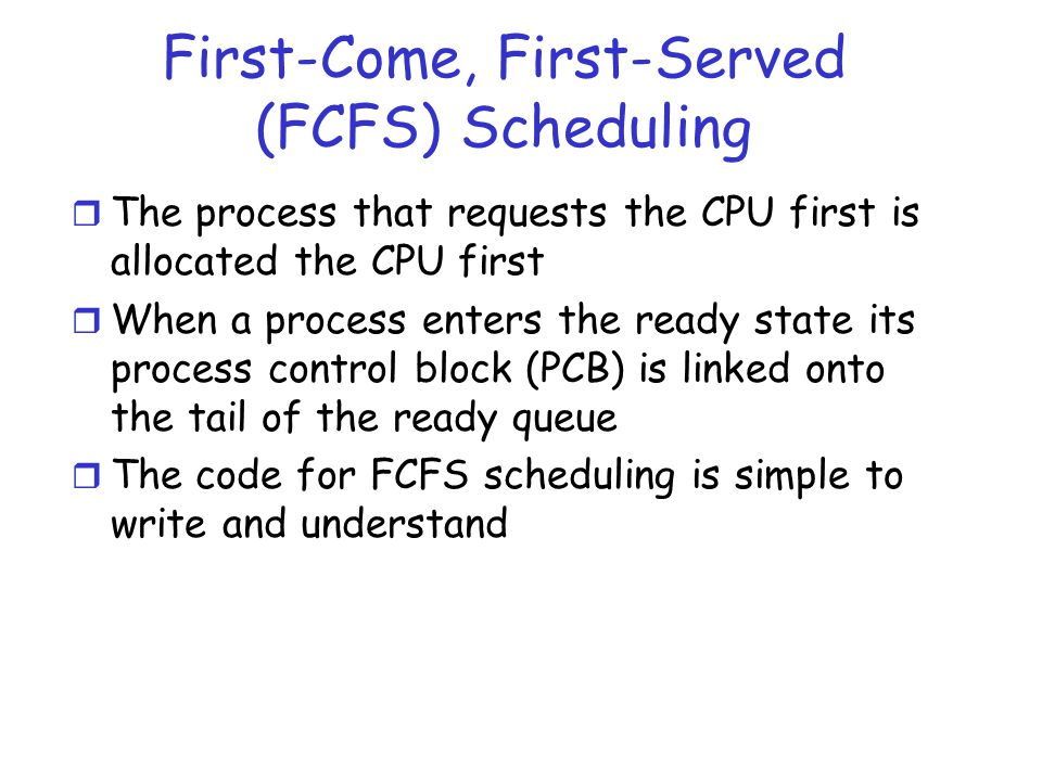 First-Come, First-Served (FCFS) Scheduling