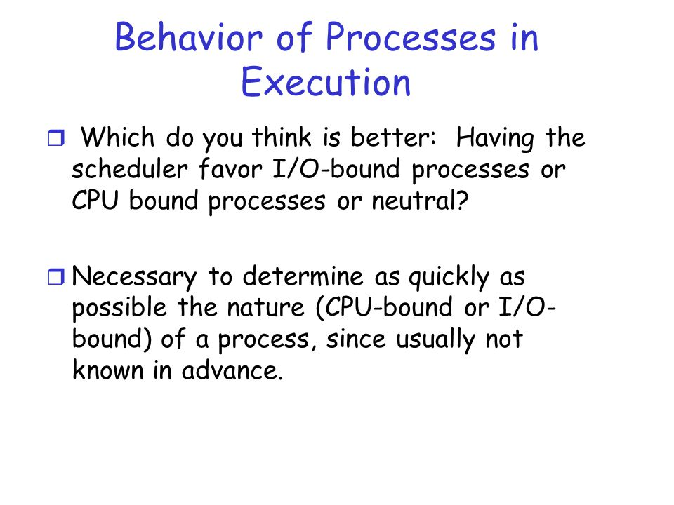 Behavior of Processes in Execution