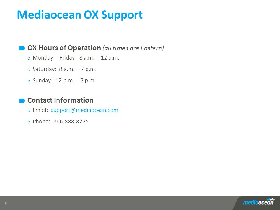 Mediaocean OX Support OX Hours of Operation (all times are Eastern)