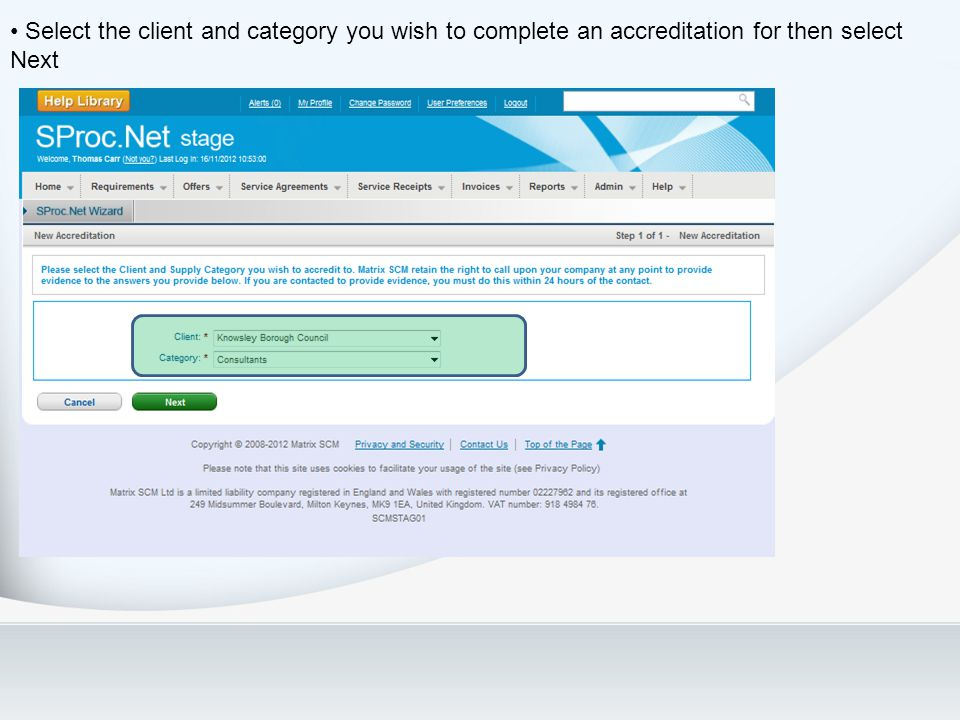 Select the client and category you wish to complete an accreditation for then select Next
