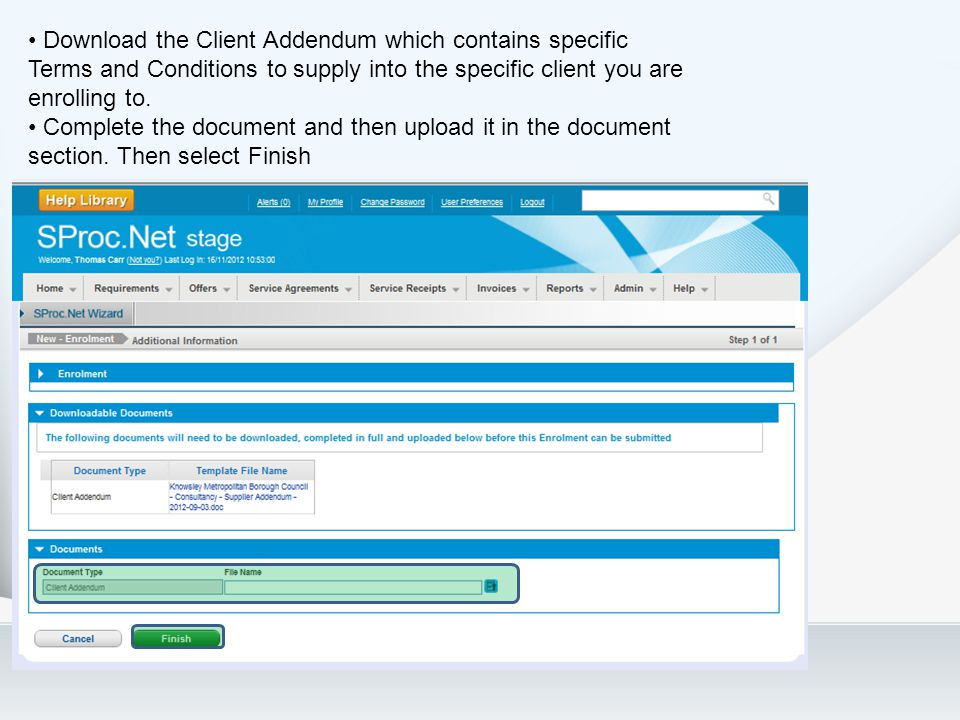 Download the Client Addendum which contains specific Terms and Conditions to supply into the specific client you are enrolling to.