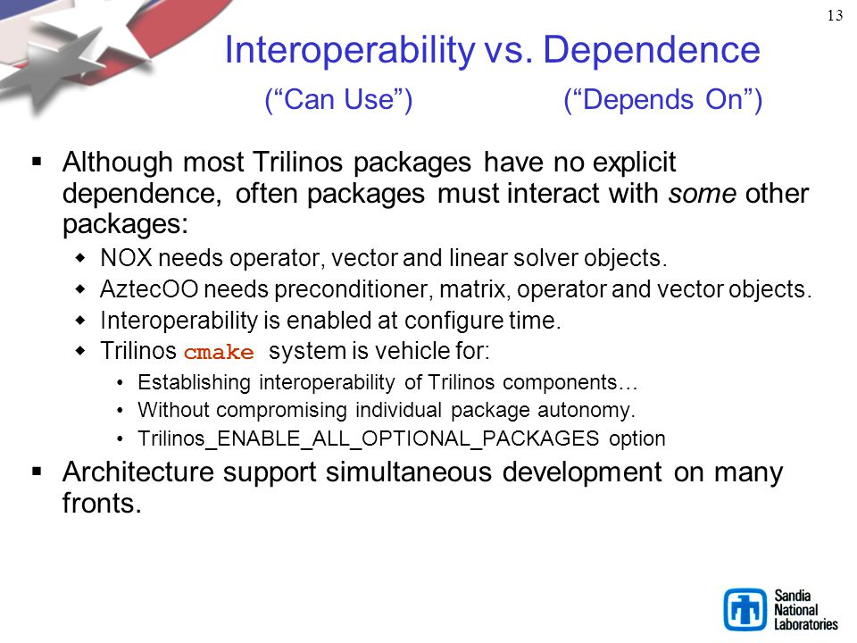 Interoperability vs. Dependence ( Can Use ) ( Depends On )