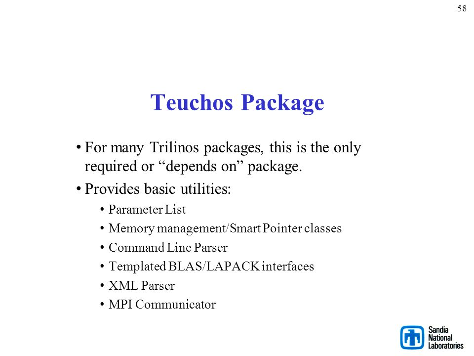 58 Teuchos Package. For many Trilinos packages, this is the only required or depends on package.