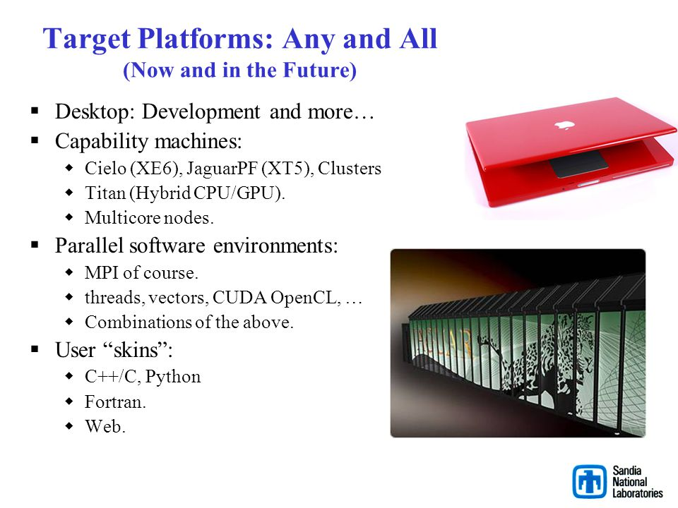Target Platforms: Any and All (Now and in the Future)