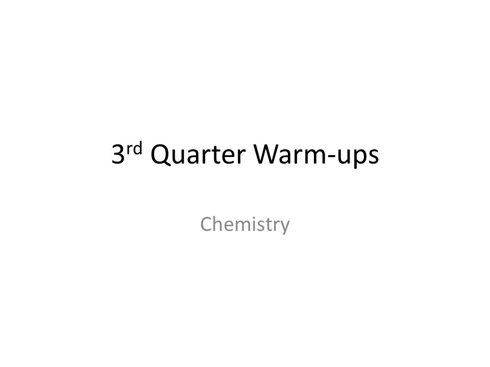 3rd Quarter Warm-ups Chemistry
