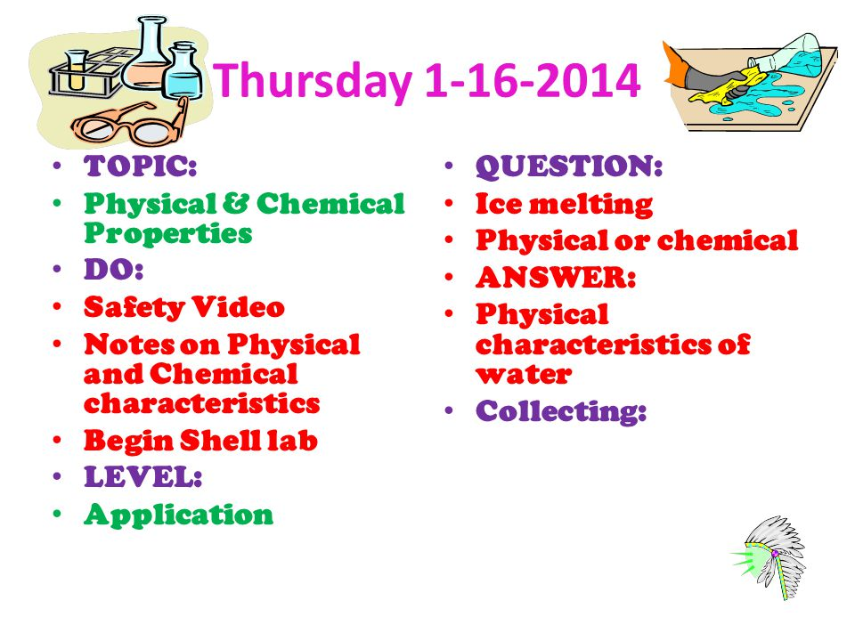 Thursday TOPIC: Physical & Chemical Properties DO: