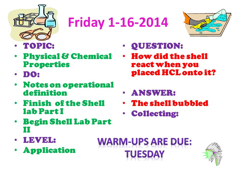 Friday Warm-ups are due: Tuesday TOPIC: