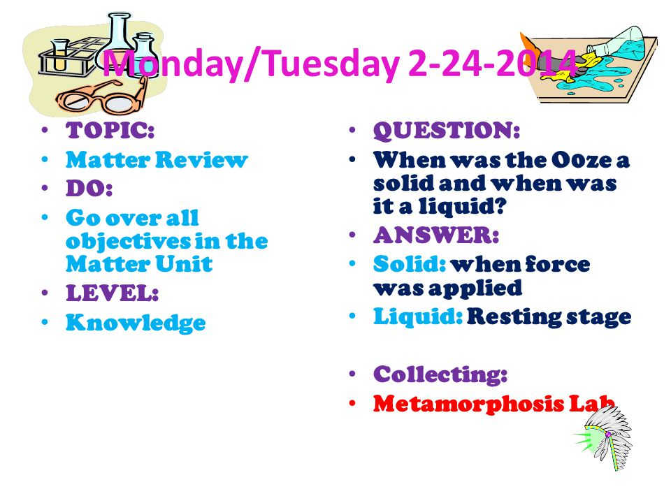 Monday/Tuesday TOPIC: Matter Review DO: