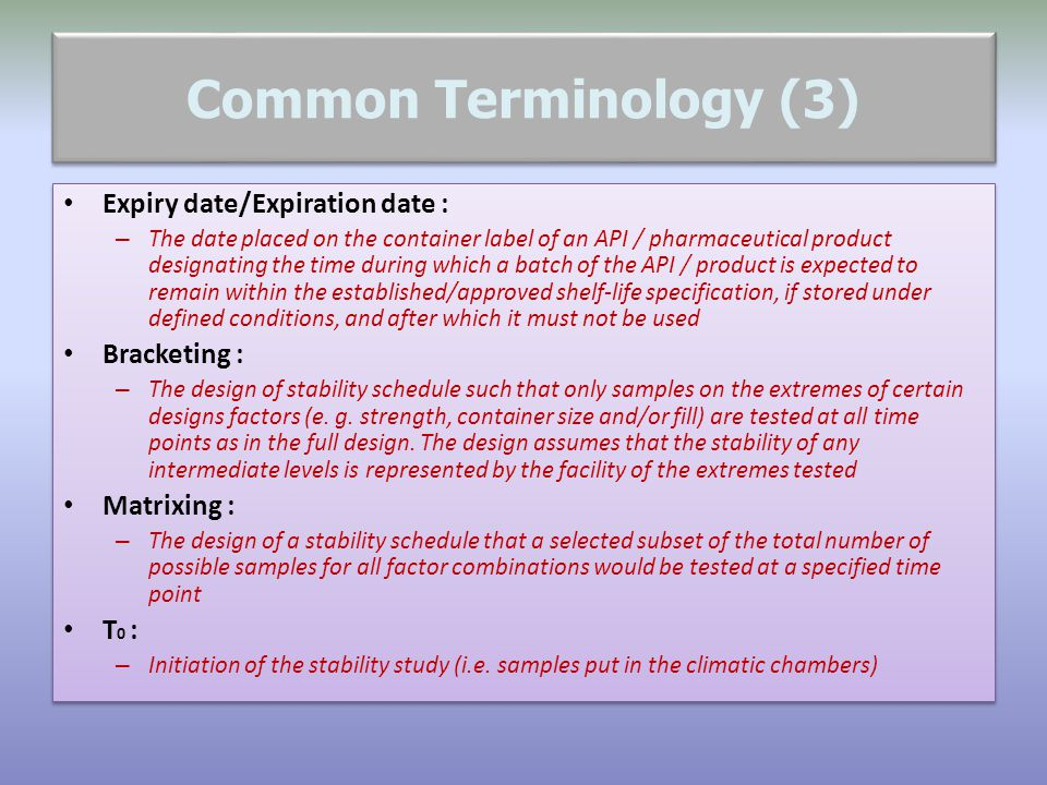 Common Terminology (3) Expiry date/Expiration date : Bracketing :