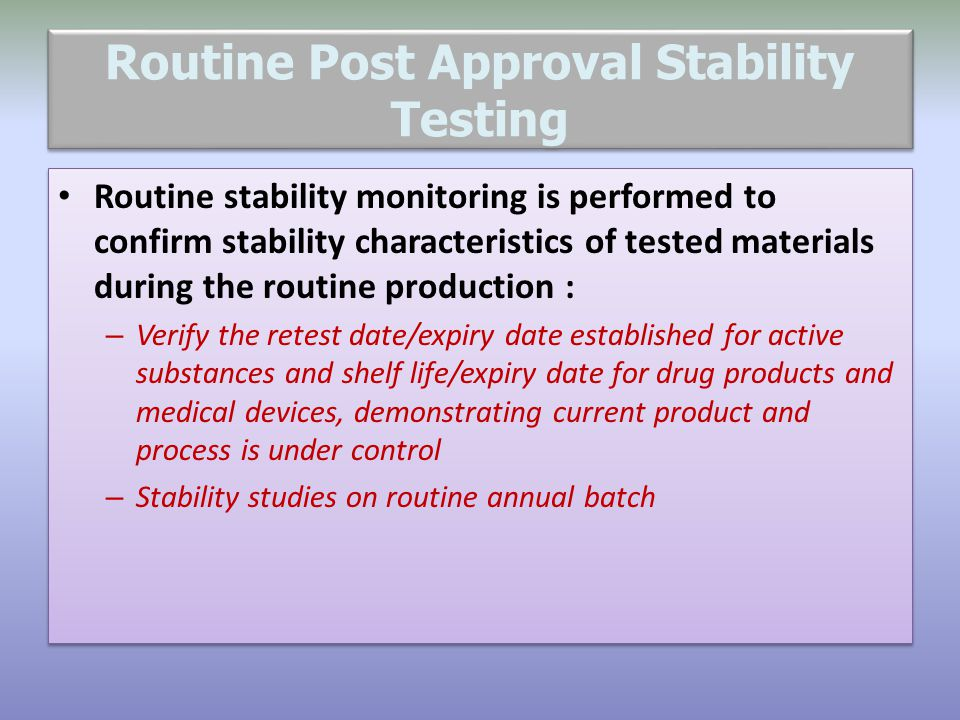 Routine Post Approval Stability Testing