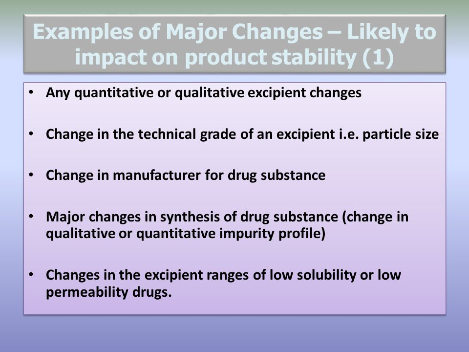 Examples of Major Changes – Likely to impact on product stability (1)