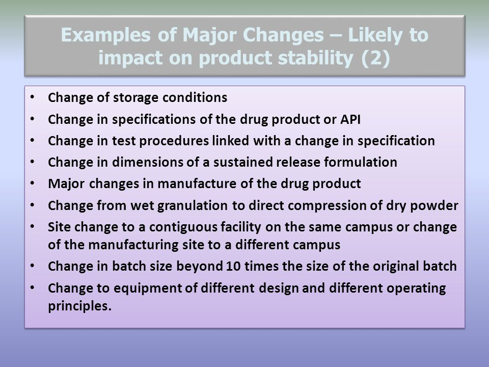 Examples of Major Changes – Likely to impact on product stability (2)