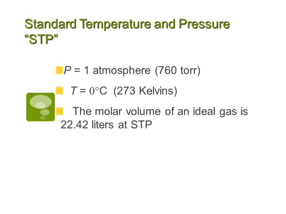 Standard Temperature and Pressure STP
