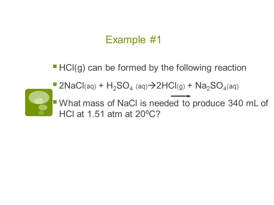 Example #1 HCl(g) can be formed by the following reaction