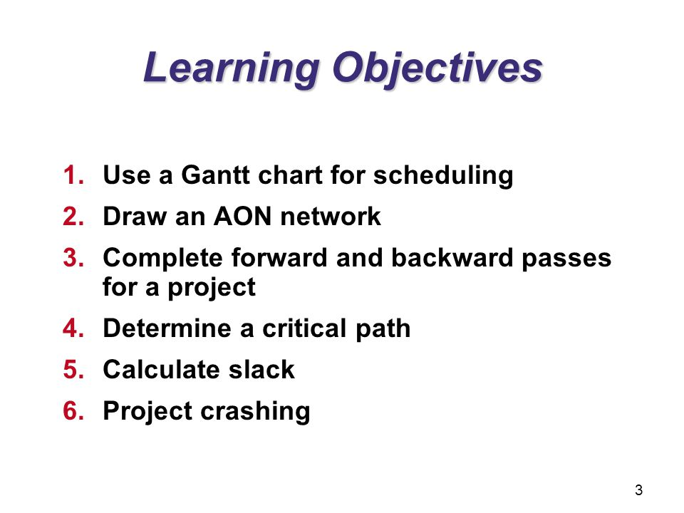 Learning Objectives Use a Gantt chart for scheduling