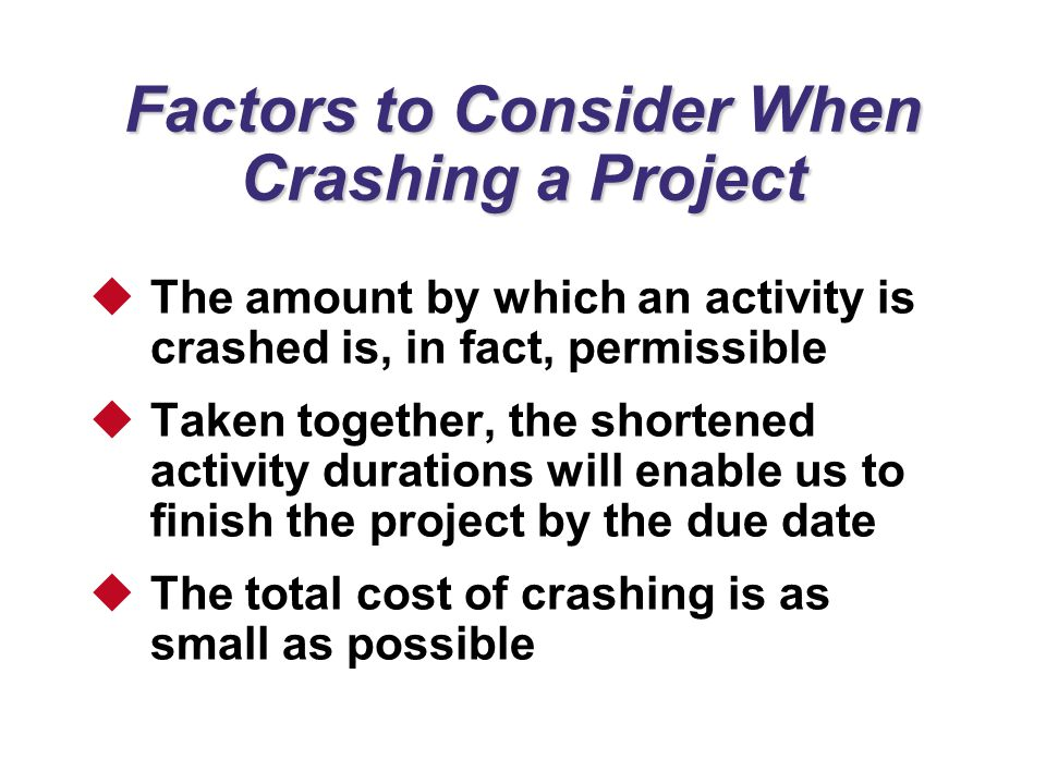 Factors to Consider When Crashing a Project