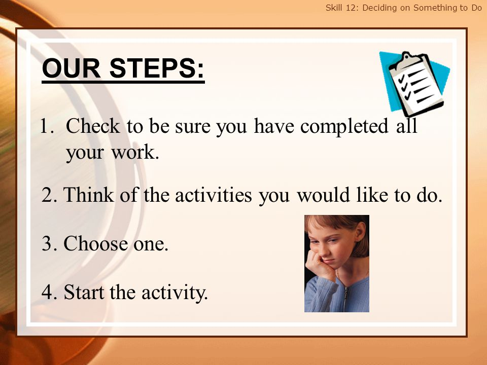 OUR STEPS: Check to be sure you have completed all your work.