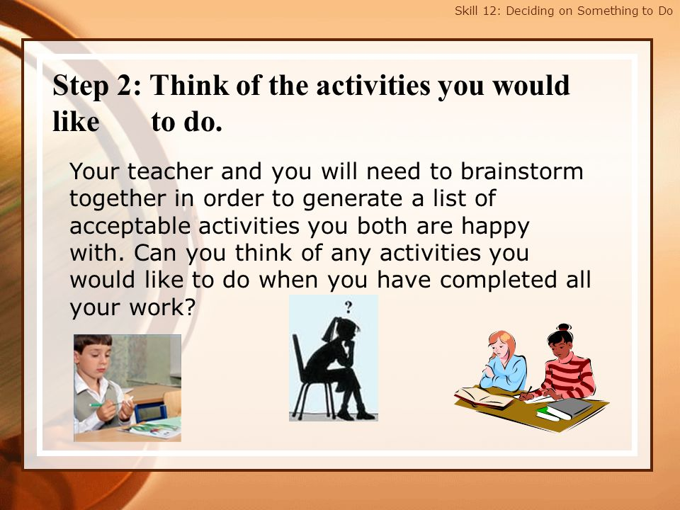 Step 2: Think of the activities you would like to do.