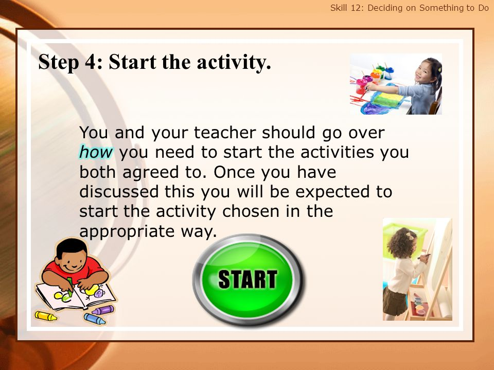 Step 4: Start the activity.