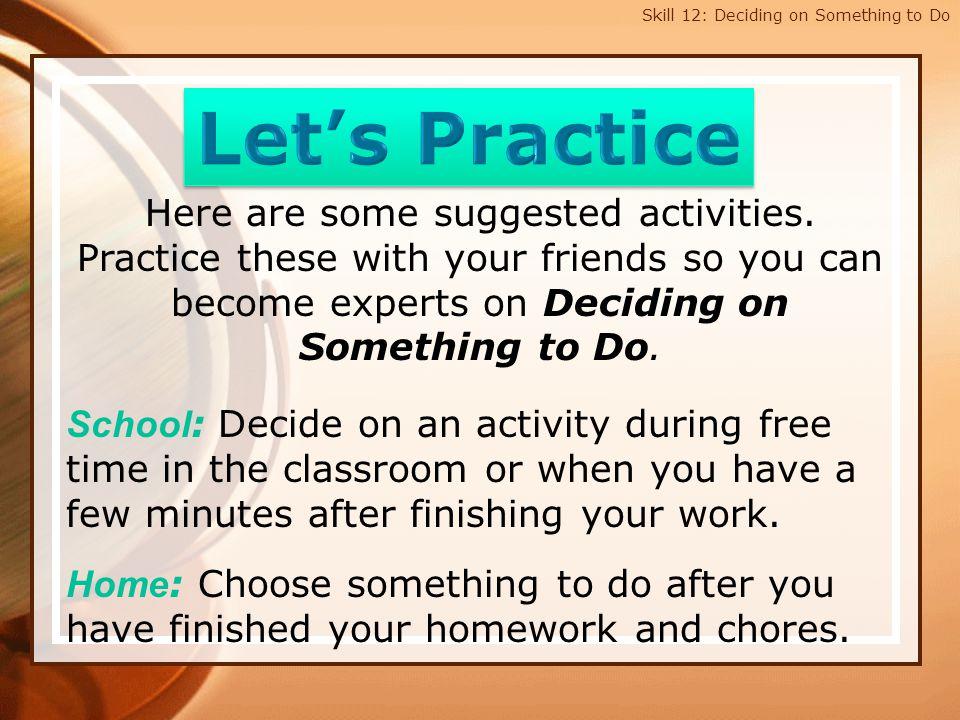 Skill 12: Deciding on Something to Do