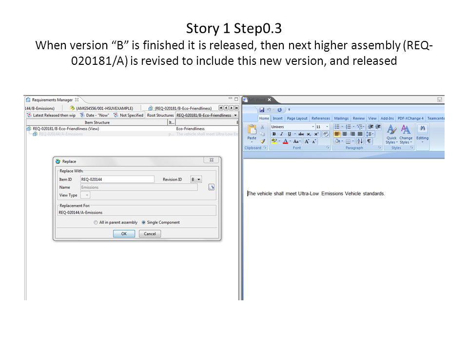 Story 1 Step0.3 When version B is finished it is released, then next higher assembly (REQ-020181/A) is revised to include this new version, and released