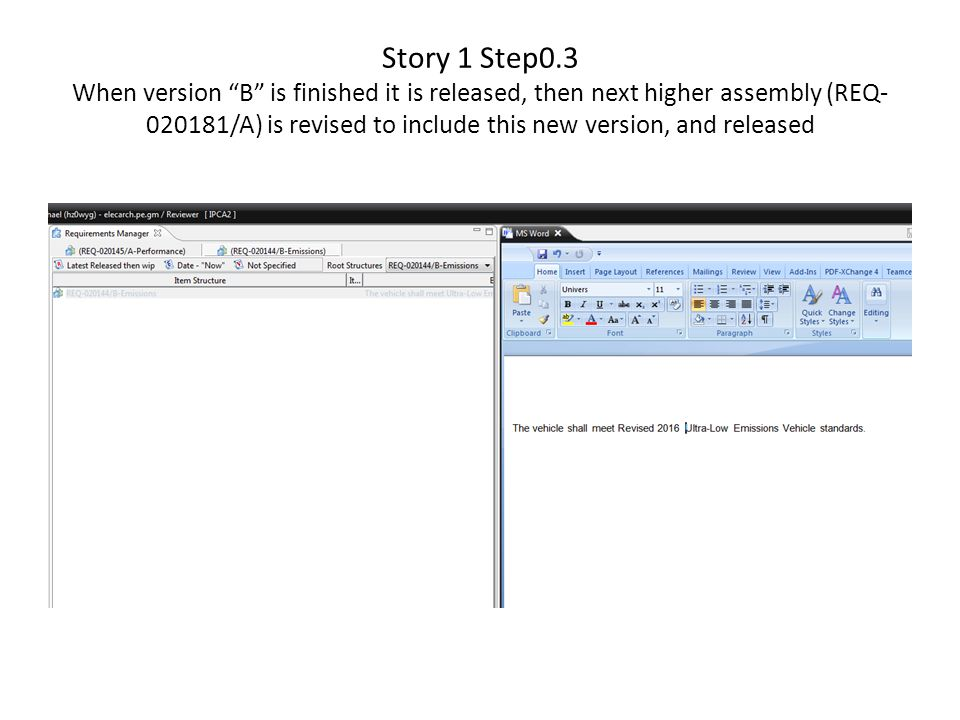 Story 1 Step0.3 When version B is finished it is released, then next higher assembly (REQ /A) is revised to include this new version, and released