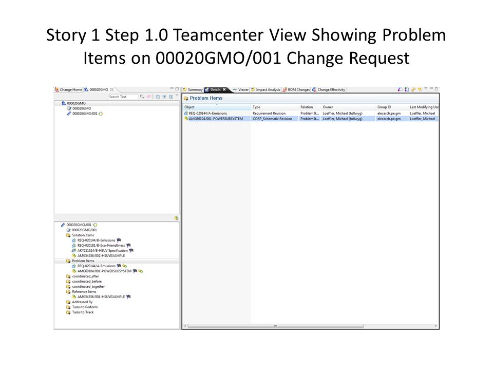 Story 1 Step 1.0 Teamcenter View Showing Problem Items on 00020GMO/001 Change Request