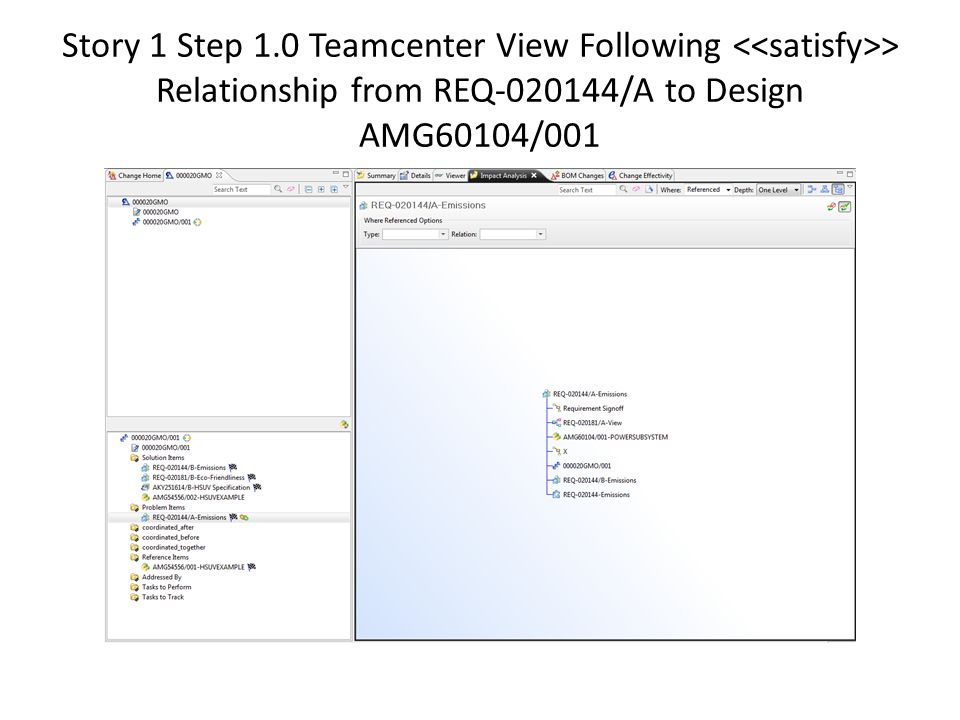 Story 1 Step 1.0 Teamcenter View Following <<satisfy>> Relationship from REQ-020144/A to Design AMG60104/001