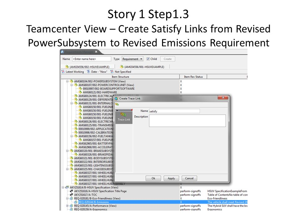 Story 1 Step1.3 Teamcenter View – Create Satisfy Links from Revised PowerSubsystem to Revised Emissions Requirement