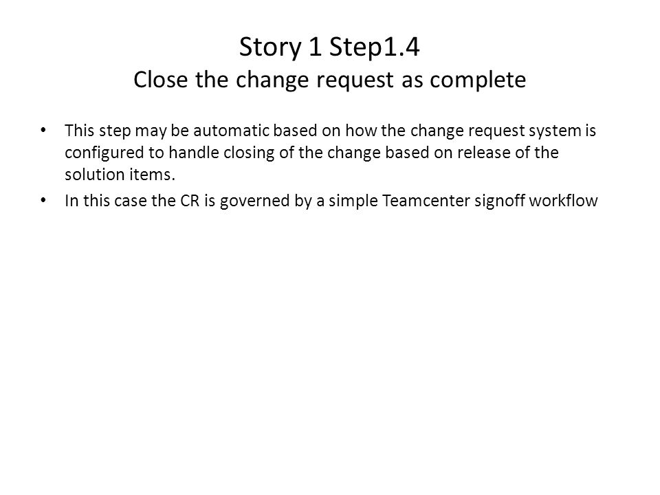 Story 1 Step1.4 Close the change request as complete