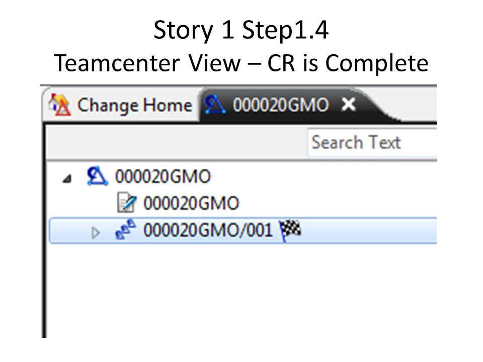 Story 1 Step1.4 Teamcenter View – CR is Complete