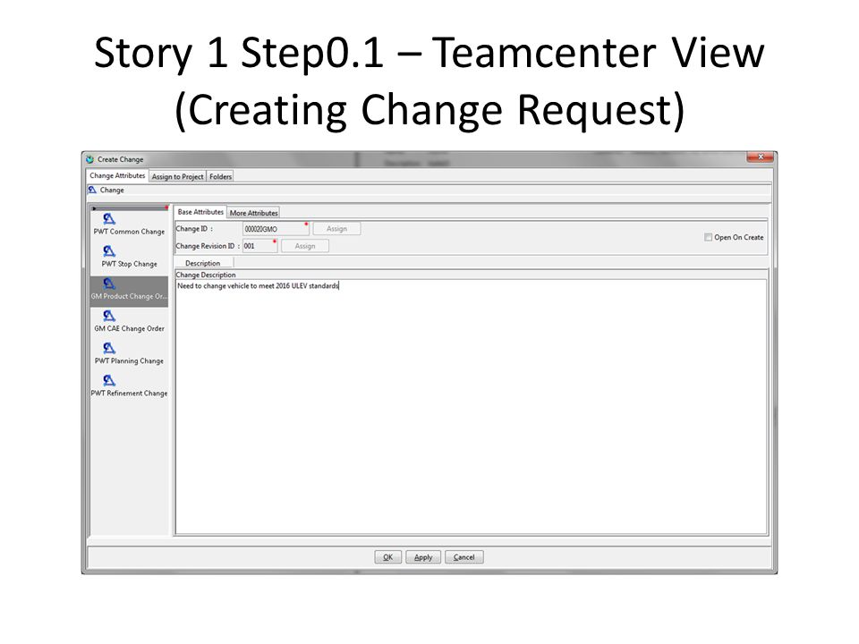 Story 1 Step0.1 – Teamcenter View (Creating Change Request)