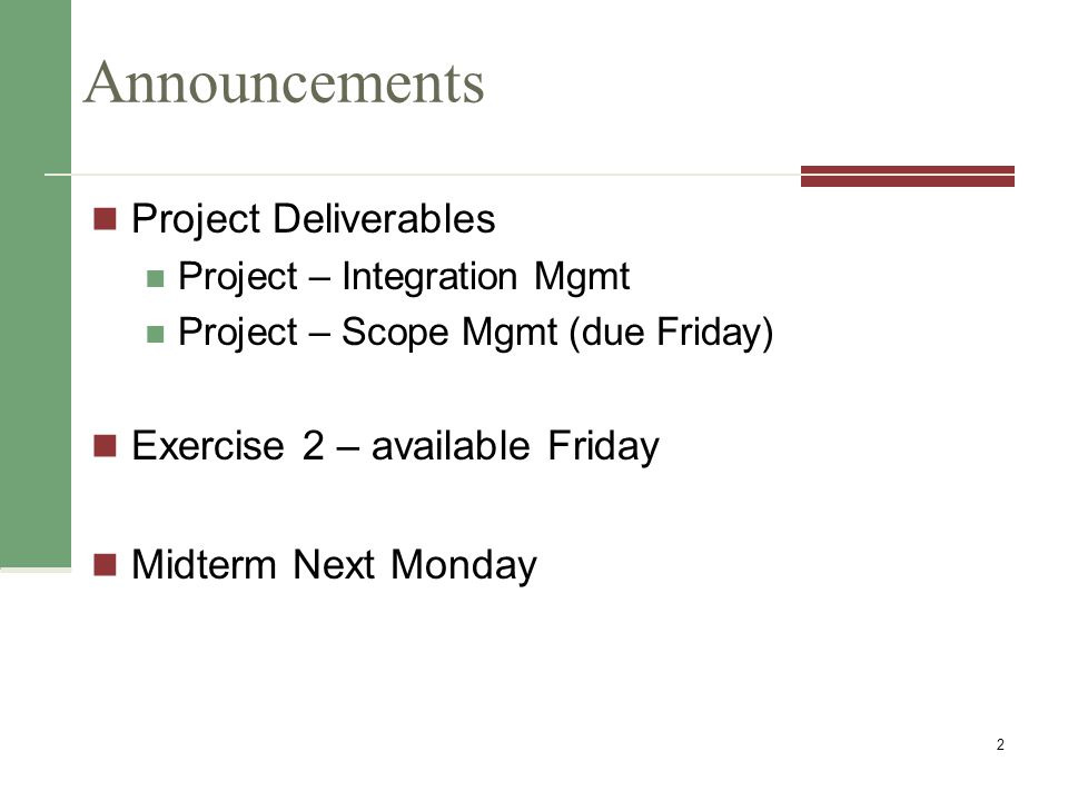 Announcements Project Deliverables Exercise 2 – available Friday