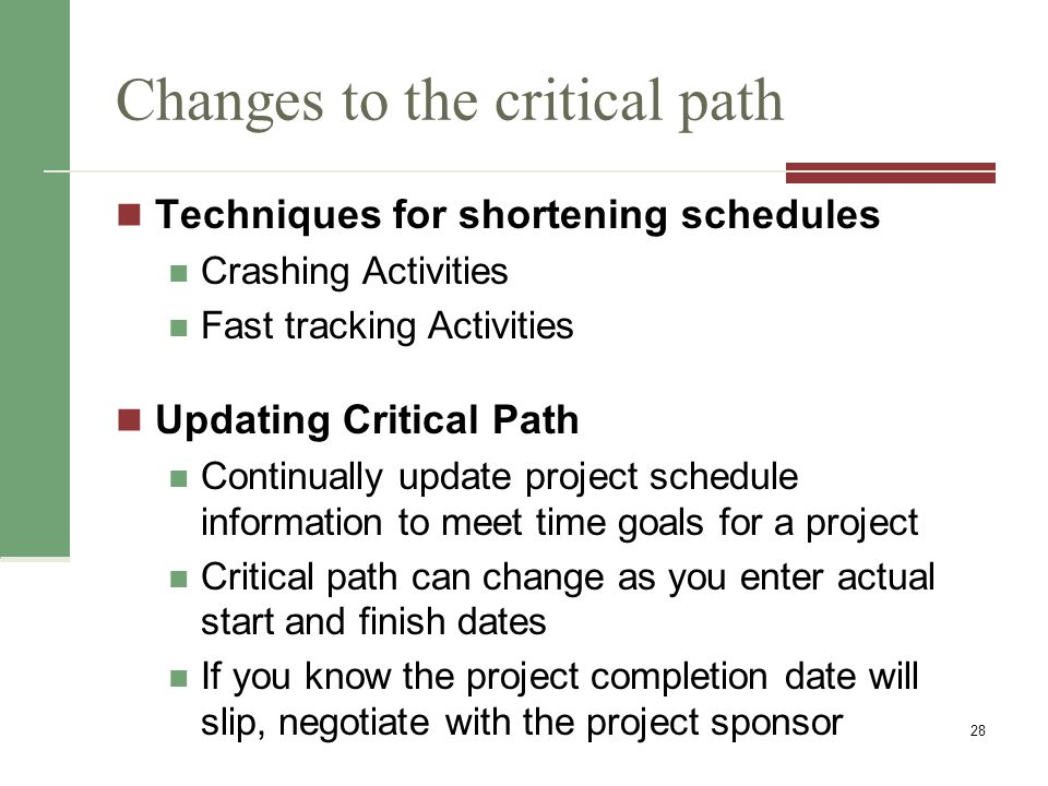Changes to the critical path