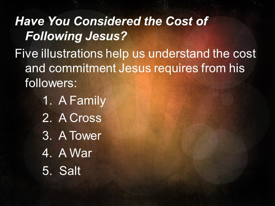 Have You Considered the Cost of Following Jesus